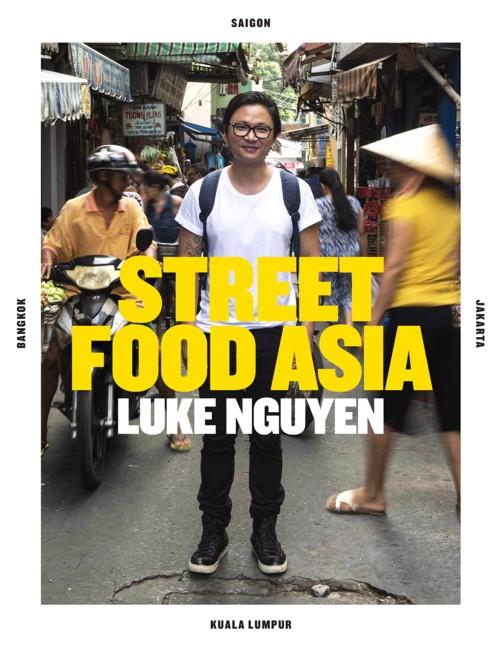 Luke Nguyen's Street Food Asia